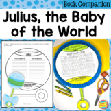 Julius, the Baby of the World ~ Narrative Writing and Comprehension and Crafts