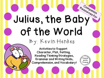 Julius, the Baby of the World by Kevin Henkes:  A Complete