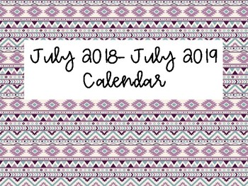 July 2018- July 2019 Calendar (Aztec Background)