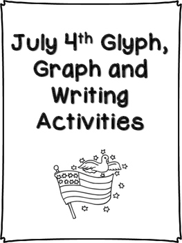 July 4th Glyph, Graph and Writing Activities