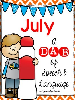 July: A Dab of Speech and Language
