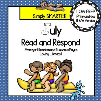 July Read and Respond:  July Emergent Readers and Comprehension Response Pages