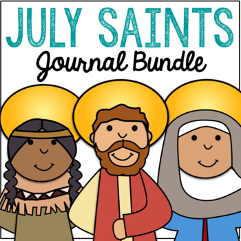 July Saints BUNDLE of Notebook Journal Projects, Catholic Resources