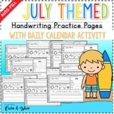 July Themed Handwriting Practice Worksheets with Daily Calendar Work