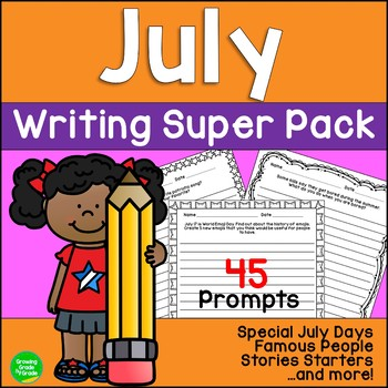 July Writing Super Pack Special Days Famous People Story Starters and More