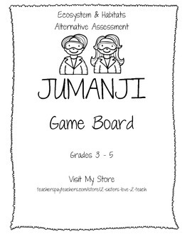 Jumanji Board Game - Alternative Assessment for Habitat & Ecosystems Unit