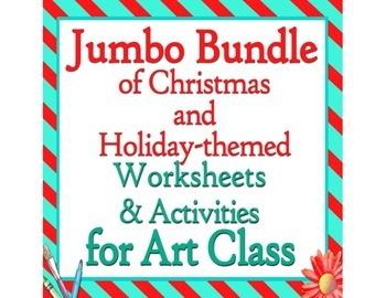 Jumbo Bundle of Christmas and Holiday Themed Art Class Worksheets and Activities