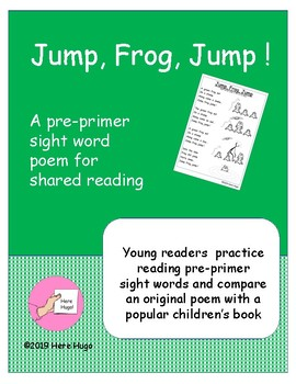 Jump, Frog, Jump! A Pre-Primer Sight Word Poem for Shared Reading