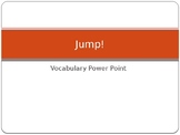 Jump! Vocabulary Powerpoint