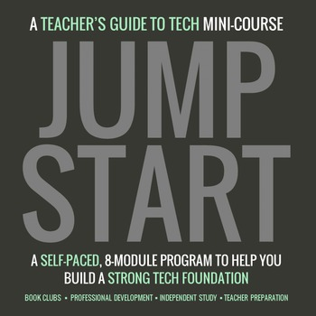 JumpStart: A Teacher's Guide to Tech Mini-Course