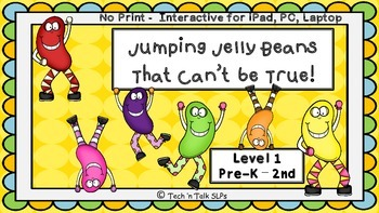 Jumping Jellybeans, That Can't Be True! Level 1 Pre-K - 2nd NO PRINT Interactive