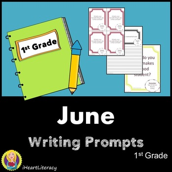 Writing Prompts June 1st Grade Common Core