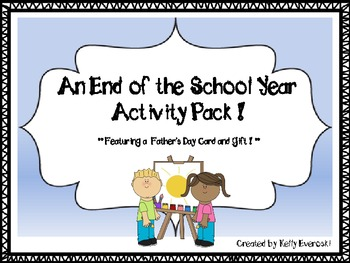 An End of the School Year Activity Pack! Featuring a Father's Day Card and Gift!