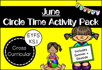 June Circle Time Activity Pack for Early Years and Lower E