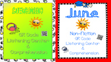 June Fiction & Non-Fiction: QR Listening Center & Comprehension Bundle