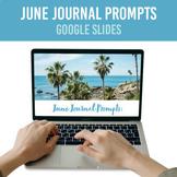 June Journal Prompts / Creative Writing Google Slides Activity