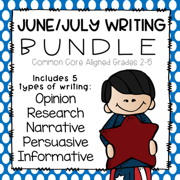 June/July Writing Bundle- Common Core Aligned