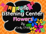 June Listening Center - Flowers