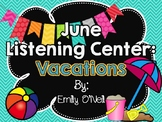 June Listening Center - Vacations