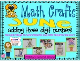 June Math Crafts Adding 3 Digit Numbers With or Without Regrouping