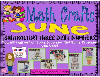 June Math Crafts Subtracting Three Digit Numbers Will You Regroup or Won't You