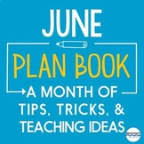 June Plan Book - Teaching Ideas and Tips for the entire mo