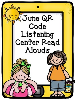 June QR Code Read Aloud Listening Centers