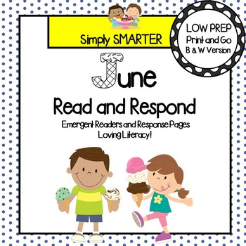 June Read and Respond:  June Emergent Readers and Comprehension Response Pages