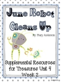 June Robot Cleans Up-Supplemental Resources for Treasures First Grade