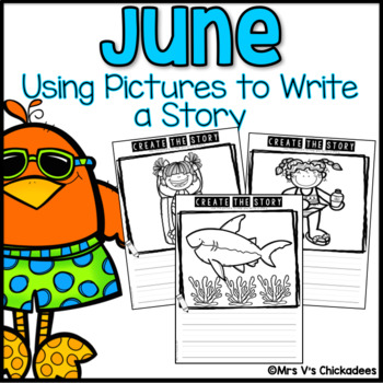 June Writing Activity: Using Pictures to Write a Story