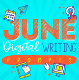 June Writing Prompts (Digital Distance Learning)