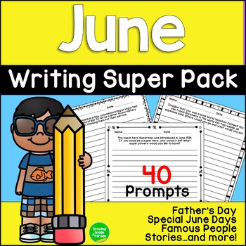 June Writing Super Pack: Special Days, Famous People, Story Starters, and More!