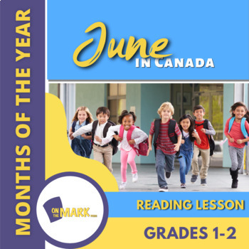 June in Canada Reading Lesson Gr. 1-2