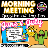 June/July Digital Morning Meeting Question of the Day for
