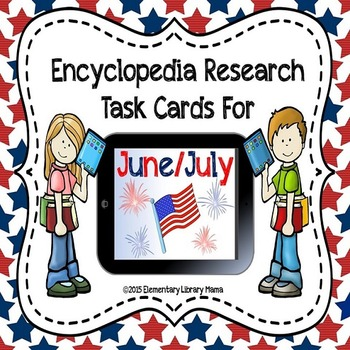 June/July Encyclopedia Research Task Cards with Self-Checking QR Codes