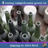 Junebug reading comprehension GAMES - 4 in all!