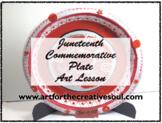 Juneteenth Commemorative Plate Art Lesson