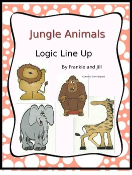 Jungle Animals Logic Line Up NO PREP common core aligned
