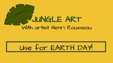 Jungle, Rain Forest, Earth Day, Art Project, Rousseau