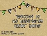 Jungle Safari Kindergarten Classroom Banner