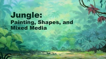 Jungle: Shapes, Painting, and Multi Media art.