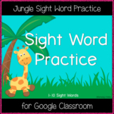 Jungle Sight Word Practice 1-10 (Great for Google Classroom!)