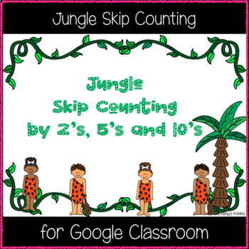 Jungle Skip Counting (Great for Google Classroom!)