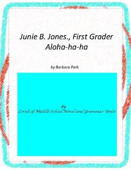 Junie B. Aloha- ha- ha Literature and Grammar Unit