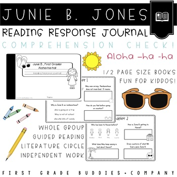 Junie B., Aloha-ha-ha Reading Response Journal with Comprehension Questions