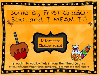 Junie B., BOO...and I MEAN IT! Reading and Writing Response Choice Board