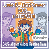 Junie B., First Grader BOO... and I MEAN It! Guided Reading Plans (Common Core)