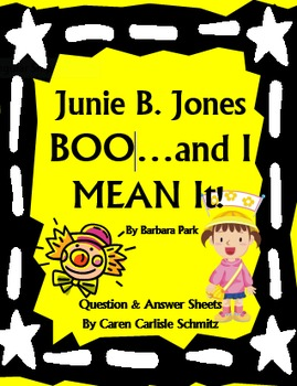 Junie B., First Grader - Boo...and I MEAN It! Question and Answer Sheets