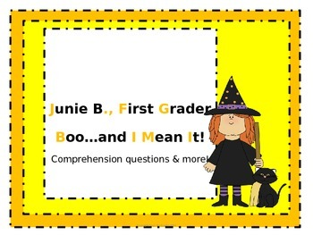 Junie B., First Grader Boo...and I Mean It!  Comprehension Questions and More!