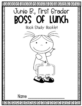 Junie B., First Grader Boss of Lunch {Literacy Companion Pack}